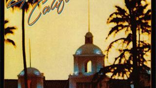 イーグルス『ホテルカリフォルニア』
